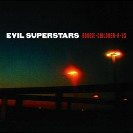 Evil Superstars - Boogie-Children-R-Us