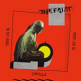 Faint - Capsule: 1999-2016