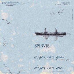 Spinvis - Dagen van Gras, Dagen van Stro