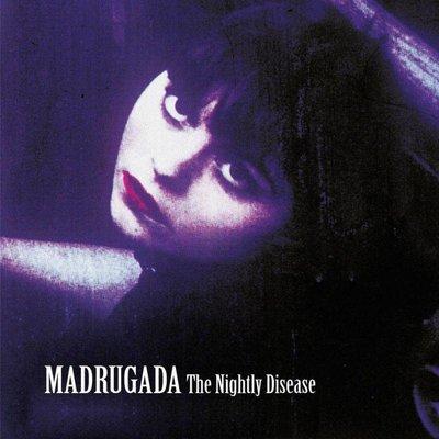 Madrugada - Nightly Disease