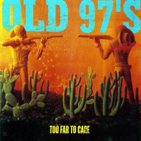 Old 97's - Too Far to Care (LP)