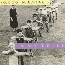 Ten Thousand Maniacs - In My Tribe