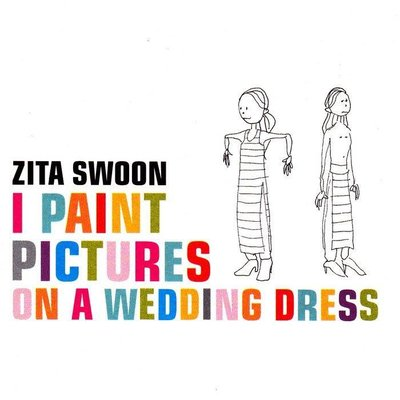 Zita Swoon - I Paint Pictures On A Wedding Dress (LP-Vinyl)