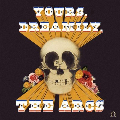 Arcs - Yours, Dreamily