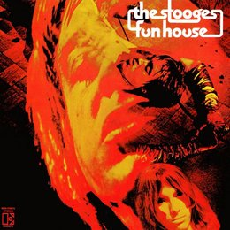 Stooges - Fun House