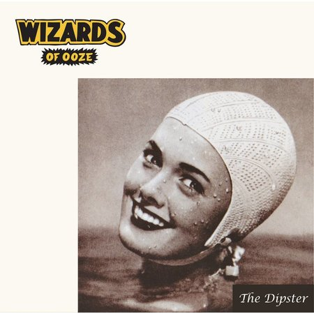 Wizards of Ooze - The Dipster (LP)