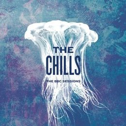 Chills - The BBC Sessions