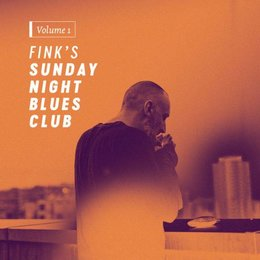 Fink - Sunday Night Blues Club Volume 1