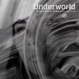 Underworld - Barbara Barbara We Face