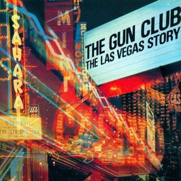 The Gun Club - The Las Vegas Story