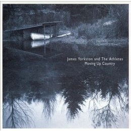 James Yorkston And The Athletes - Moving Up Country