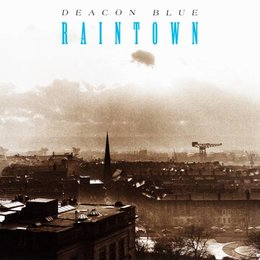 Deacon Blue - Raintown