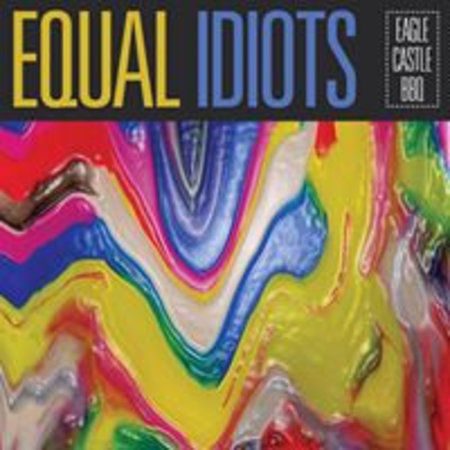 Equal Idiots - Eagle Castle Bbq (LP-Vinyl)