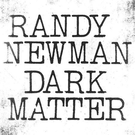 Randy Newman - Dark Matter (LP-Vinyl)