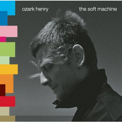 Ozark Henry - The Soft Machine