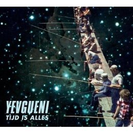 Yevgueni - Tijd Is Alles