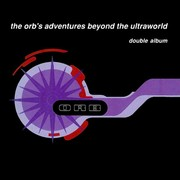Orb - The Orb's Adventures Beyond the Ultraworld