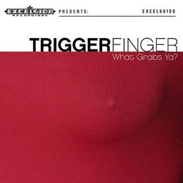 Triggerfinger - What's Grab Ya