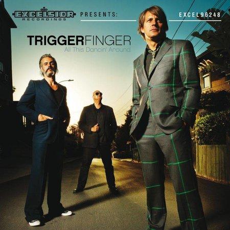 Triggerfinger - All This Dancin' Around (LP)