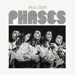 Angel Olsen - Phases