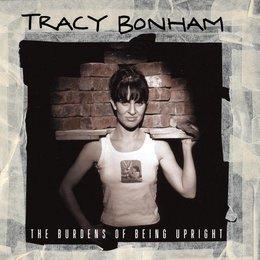 Tracy Bonham - Burdens Of Being Upright