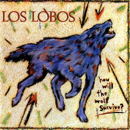 Los Lobos - How The Wolf Will Survive