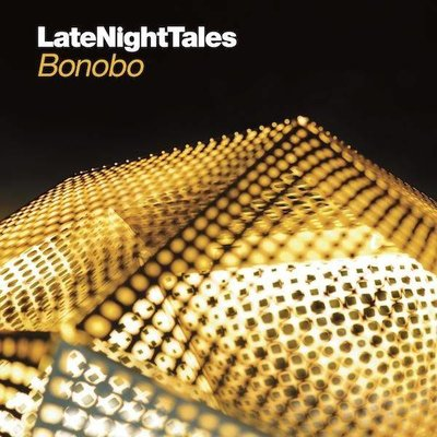 Bonobo - Late Night Tales