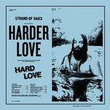 Strand of Oaks - Harder Love