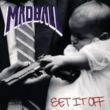 Madball - Set It Off