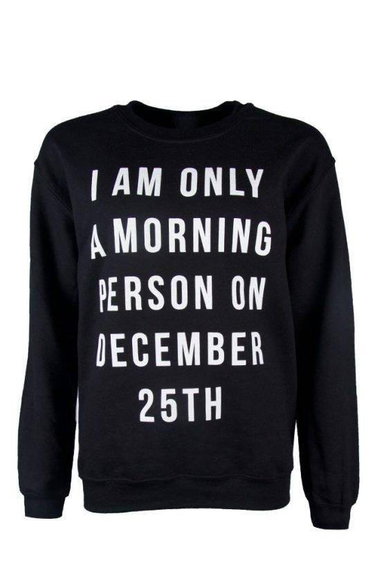 I AM ONLY A MORNING PERSON SWEATER