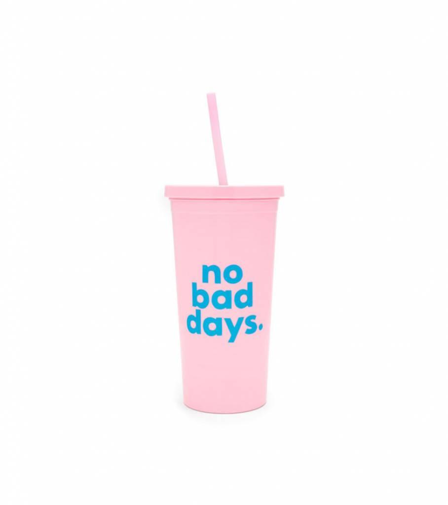 NO BAD DAYS TUMBLER