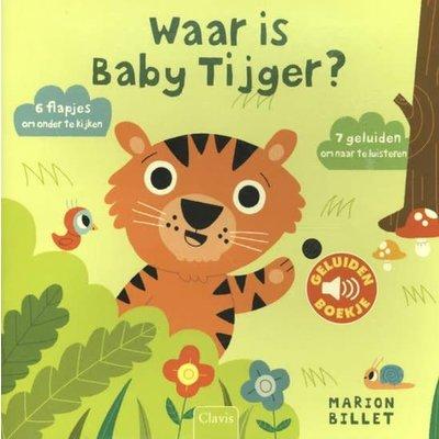 Clavis Waar is mijn baby tijger? - geluidenboek met flapjes. Marion Billet