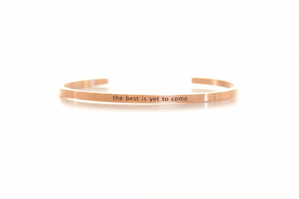 """the best is yet to come"" - Armreifen rosegold"