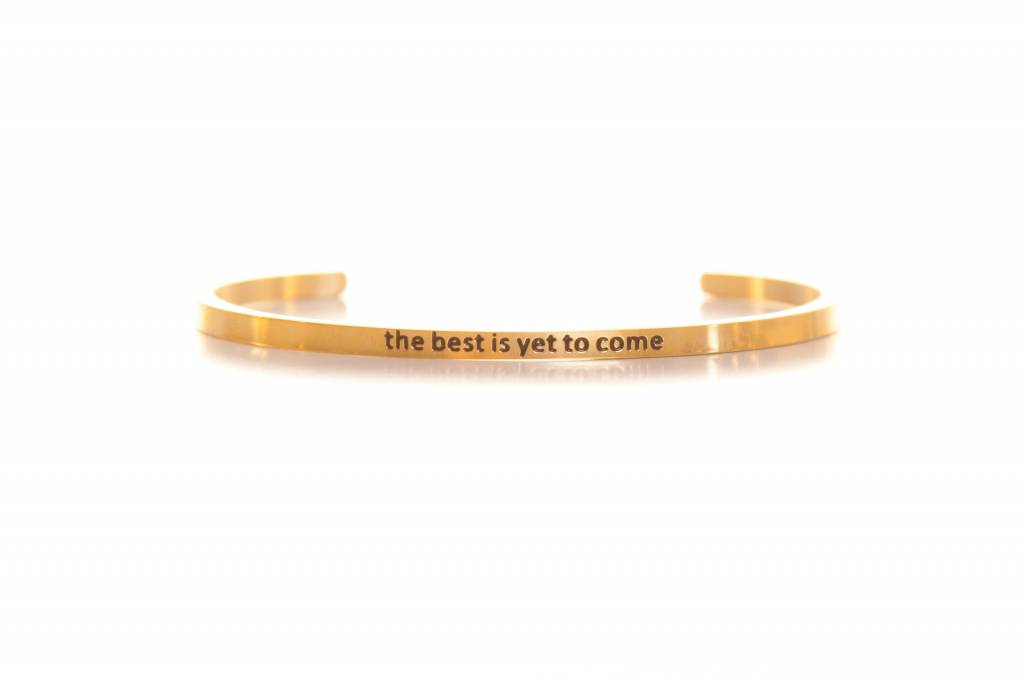 """the best is yet to come"" - Armreifen gold"