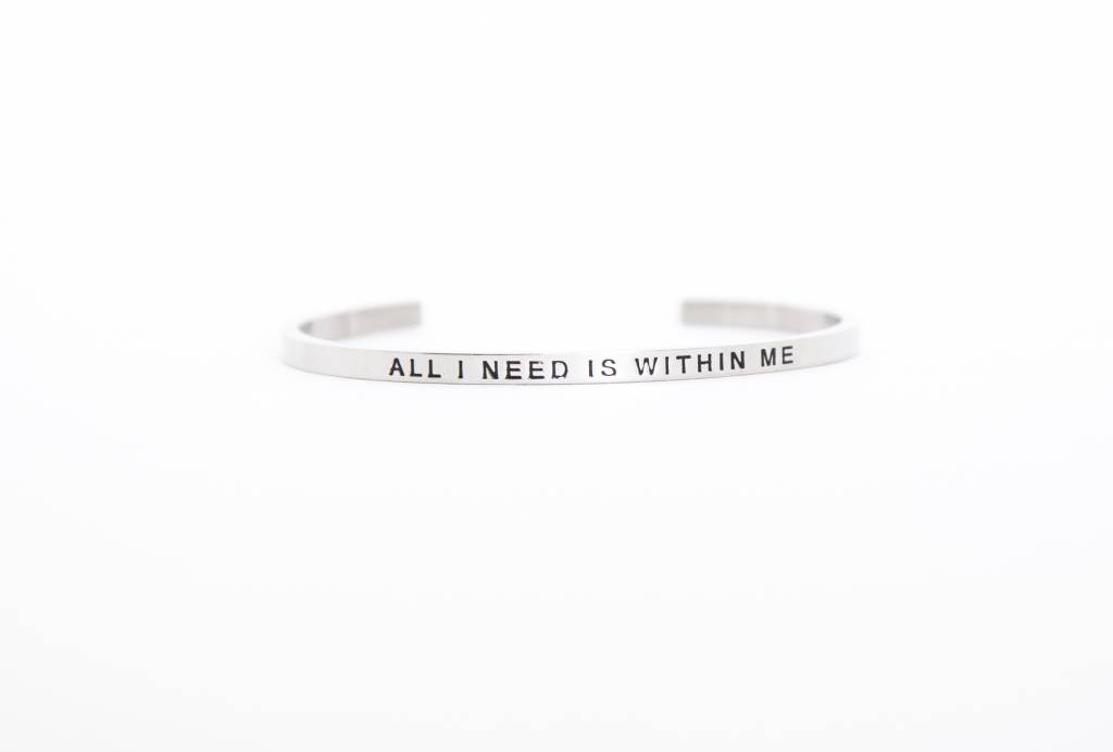 """""""ALL I NEED IS WITHIN ME """"  Armreifen SILBER"""