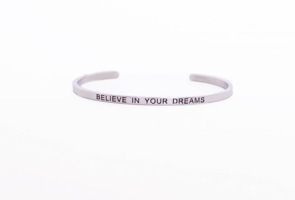 """BELIEVE IN YOUR DREAMS""  Armreifen SILBER"