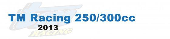 TM Racing 250/300cc 2013