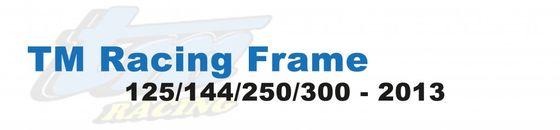 TM Racing Frame 125 -> 300 2013