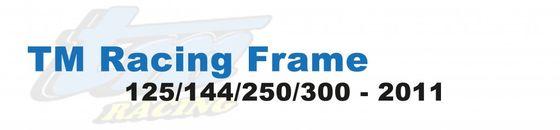 TM Racing Rahmenteile 125/144/250/300 2011