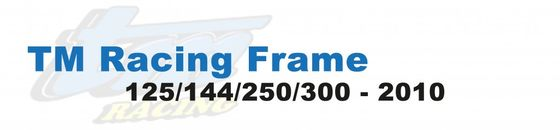 TM Racing Frame 125 -> 300 2010
