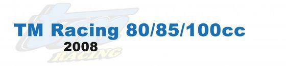TM Racing 80/85/100cc - 2008
