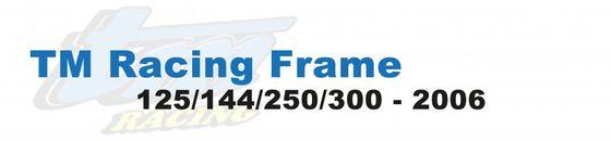 TM Racing Rahmenteile 125/144/250/300 2006