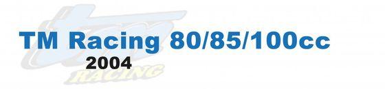 TM Racing 80/85/100cc - 2004