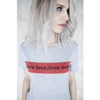 MORE LOVE GREY - T-SHIRT