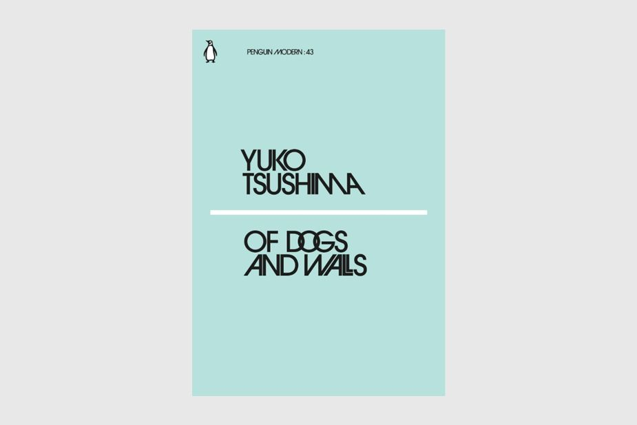 Penguin Modern 43, Yuko Tsushima, Of Dogs And Walls