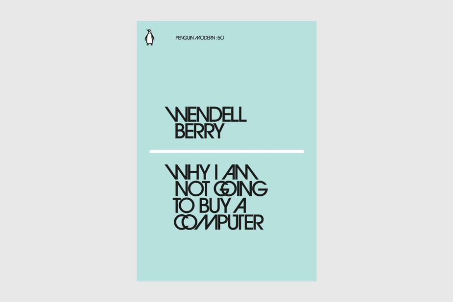 Penguin Modern 50, Wendell Berry, Why I Am Not Going to Buy a Computer
