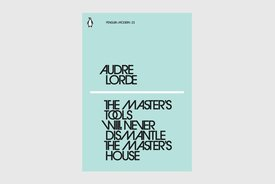 The Master's Tools Will Never Dismantle the Master's House, Audre Lorde