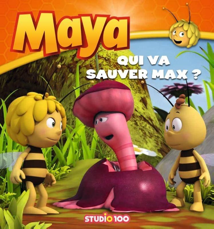 Livre Maya: Qui va sauver Max