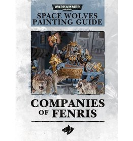 Games Workshop COMPANIES OF FENRIS:  SPACE WOLF PAINTING GUIDE