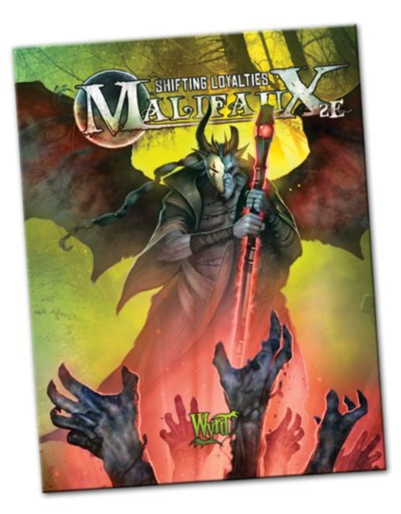 Wyrd Malifaux Shifting Loyalties 2nd Edition Campaign Expansion
